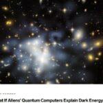 【?】「ダークエネルギーの正体は宇宙人の量子コンピュータ説」が浮上  [512899213]